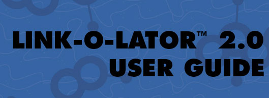 Link-o-lator 2.0 User Guide by Left Dakota